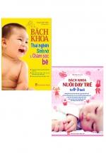 Combo Bách Khoa Thai Nghén, Sinh Nở Và Chăm Sóc Bé + Bách Khoa Nuôi Dạy Trẻ Từ 0-3 Tuổi