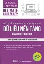 Hướng Dẫn Bài Bản Xây Dựng Về Chuyển Đổi Dữ Liệu Nền Tảng Doanh Nghiệp Thành Tiền - Ultimate Guide Series
