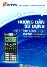 Hướng Dẫn Sử Dụng Máy Tính Khoa Học Casio Fx - 580 Vn X Trong Chương Trình Phổ Thông