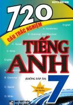 720 Câu Trắc Nghiệm Tiếng Anh 7 (Không Đáp Án)
