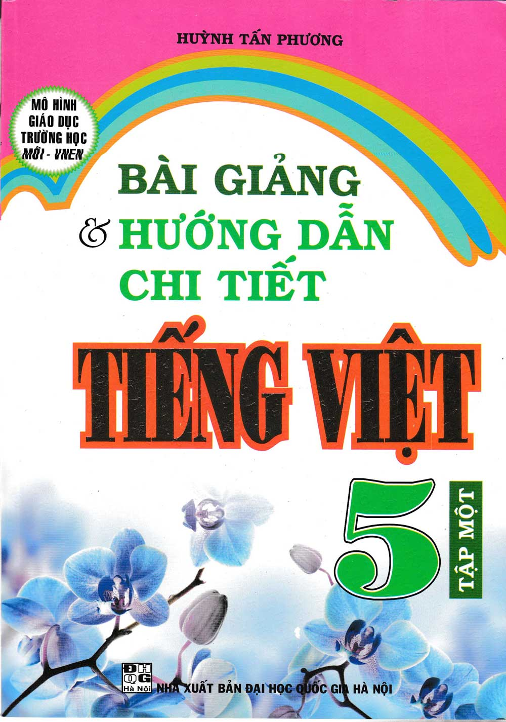 Bài Giảng Và Hướng Dẫn Chi Tiết Tiếng Việt 5 Tập 1 - EBOOK/PDF/PRC/EPUB