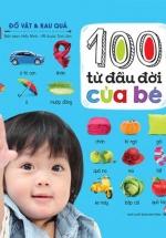 100 Từ Đầu Đời Của Bé - Đồ Vật & Rau Củ
