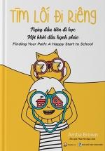 Tìm Lối Đi Riêng: Ngày Đầu Tiên Đi Học - Một Khởi Đầu Hạnh Phúc - Finding Your Path: A Happy Start To School