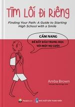 Tìm Lối Đi Riêng: Cẩm Nang Để Bắt Đầu Trung Học Với Một Nụ Cười - Finding Your Path: A Guide To Starting High School With A Smile