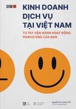 Kinh Doanh Dịch Vụ Tại Việt Nam - Tự Tay Vận Hành Hoạt Động Marketing Của Bạn