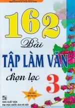 162 Bài Tập Làm Văn Chọn Lọc 3