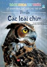 Bách Khoa Tri Thức Về Khám Phá Thế Giới Cho Trẻ Em - Các Loài Chim (Bìa Cứng)