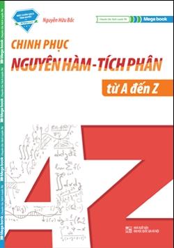 Chinh Phục Nguyên Hàm - Tích Phân Từ A-Z - EBOOK/PDF/PRC/EPUB