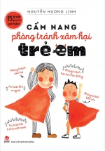 15 Bí Kíp Giúp Tớ An Toàn - Cẩm Nang Phòng Tránh Xâm Hại Trẻ Em