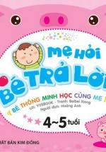 Mẹ Hỏi Bé Trả Lời - 4-5 Tuổi