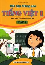 Bài Tập Nâng Cao Tiếng Việt 1 - Tập 1 (Biên Soạn Theo Chương Trình Mới)
