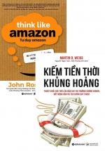 Combo Tư Duy Amazon - Think Like Amazon + Kiếm Tiền Thời Khủng Hoảng