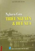 Nghiên Cứu Triều Nguyễn & Huế Xưa