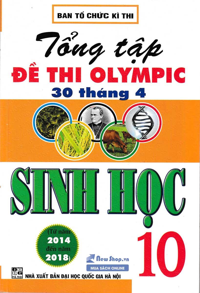 Tổng Tập Đề Thi Olympic 30 Tháng 4 Sinh Học 10 ( 2014 - 2018)