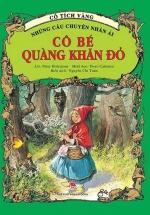 Cổ Tích Vàng - Những Câu Chuyện Nhân Ái: Cô Bé Quàng Khăn Đỏ
