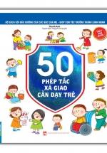 50 Phép Tắc Xã Giao Cần Dạy Trẻ
