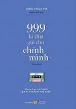 999 Lá Thư Gửi Cho Chính Mình - Mong Bạn Trở Thành Phiên Bản Hoàn Hảo Nhất (Phiên Bản Song Ngữ) - Tập 1