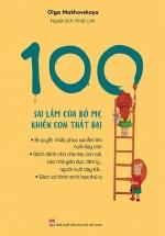 100 Sai Lầm Của Bố Mẹ Khiến Con Thất Bại