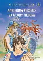 Thần Thoại Hy Lạp - Tập 4 - Anh Hùng Perseusn Và Ác Quỷ Medusa