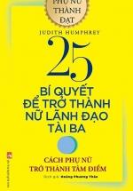 25 Bí Quyết Để Trở Thành Nữ Lãnh Đạo Tài Ba - Cách Phụ Phữ Trở Thành Tâm Điểm