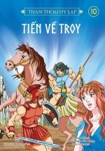 Thần Thoại Hy Lạp - Tập 10 - Tiến Về Troy
