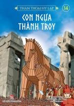 Thần Thoại Hy Lạp - Tập 14 - Con Ngựa Thành Troy