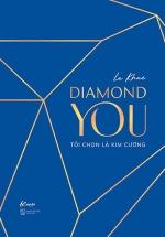 Diamond You - Tôi Chọn Là Kim Cương
