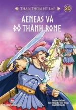 Thần Thoại Hy Lạp - Tập 20 - Aeneas Và Đô Thành Rome