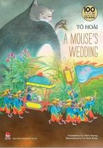 Tô Hoài'S Selected Stories For Children: A Mouse'S Wedding - Ấn Bản Kỉ Niệm 100 Năm Tô Hoài