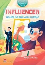 Influencer - Người Có Sức Ảnh Hưởng