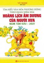Hoàng Lịch Âm Dương Của Người Xưa năm Tân Sửu - 2021