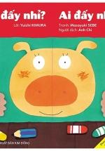Tranh Truyện Ehon Nhật Bản: Ai Đấy Nhỉ? Ai Đấy Nhỉ?