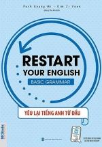 Restart Your English - Basic Grammar - Yêu Lại Tiếng Anh Từ Đầu