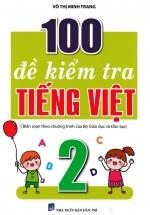 100 Đề Kiểm Tra Tiếng Việt 2 (Biên Soạn Theo Chương Trình Của Bộ Giáo Dục Và Đào Tạo)