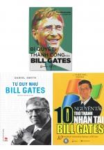 Combo 10 Nguyên Tắc Trở Thành Nhân Tài Bill Gates + Bí Quyết Thành Công Của Bill Gates + Tư Duy Như Bill Gates (Bộ 3 Cuốn)