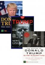 Combo Cuộc Đời Của Donald Trump: Sự Thật Về Donald Trump + Màn Trình Diễn Vĩ Đại + Hiểu Về Trump (Bộ 3 Cuốn)