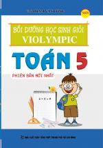 Bồi Dưỡng Học Sinh Giỏi VIOLYMPIC Toán 5 (Bản Mới Nhất)