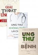 Combo Sách Ung Thư Không Phải Là Bệnh + Ung Thư Không Phải Là Chết + Giải Thoát Ung Thư