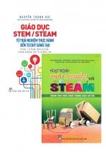 Combo Hoạt Động Trải Nghiệm Với Steam Dành Cho Học Sinh THCS + Sách Giáo Dục Stem/ Steam: Từ Trải Nghiệm Thực Hành Đến Tư Duy Sáng Tạo (Bộ 2 Cuốn)