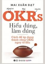 OKRs - Hiểu Đúng, Làm Đúng