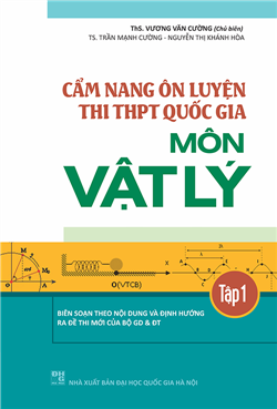 Cẩm Nang Ôn Luyện Thi THPT Quốc Gia Môn Vật Lí Tập 1 - EBOOK/PDF/PRC/EPUB