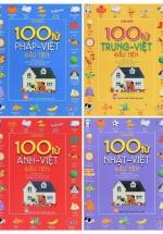 Combo 100 Từ Anh - Việt Đầu Tiên + 100 Từ Nhật - Việt Đầu Tiên + 100 Từ Pháp - Việt Đầu Tiên + 100 Từ Trung - Việt Đầu Tiên (Bộ 4 Cuốn)
