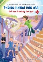 Phòng Khám Cho Ma - Tập 3: Trừ Ma Ở Trường Tiểu Học