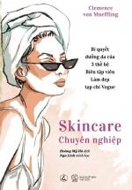 Skincare Chuyên Nghiệp - (Bí Quyết Dưỡng Da Của 3 Thế Hệ)