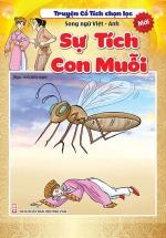Truyện Cổ Tích Chọn Lọc Song Ngữ Việt - Anh - Sự Tích Con Muỗi