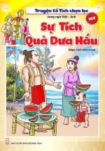 Truyện Cổ Tích Chọn Lọc Song Ngữ Việt - Anh - Sự Tích Quả Dưa Hấu