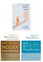 Combo John C. Maxwell: 17 Tố Chất Thiết Yếu Của Team Player + Trở Thành Người Ảnh Hưởng + Cuốn Sách Nhỏ Cho Nhà Lãnh Đạo Lớn (Bộ 3 Cuốn)