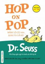 Hop On Pop - Nhảy Lò Cò Trên Bụng To Của Bố - Dr. Seuss