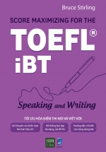 Score Maximizing For The TOEFL iBT - Speaking And Writing