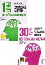 Combo Speaking Matrix - 30 Giây Nói Tiếng Anh Như Gió + Speaking Matrix - 1 Phút Nói Tiếng Anh Như Gió (Bộ 2 Cuốn)